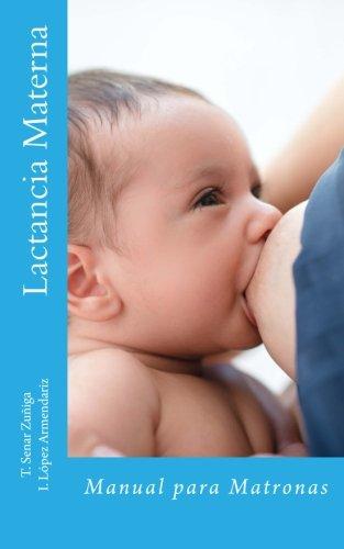 Lactancia Materna: Manual para Matronas por Teresa Senar Zuñiga