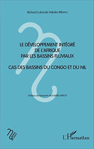 Le développement intégré de l'Afrique par les bassins fluviaux: Cas des bassins du Congo et du Nil