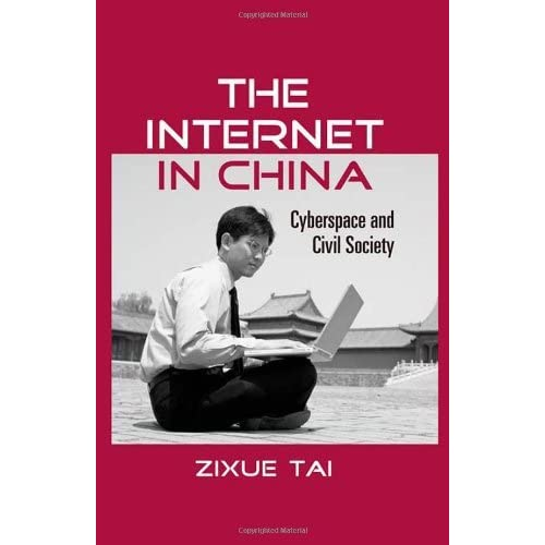 The Internet in China: Cyberspace and Civil Society (Routledge Studies in New Media and Cyberculture) by Zixue Tai (2006-11-09)