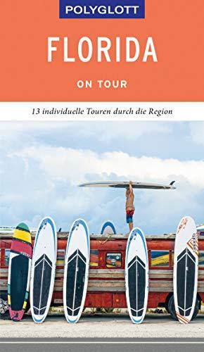 POLYGLOTT on tour Reiseführer Florida: Individuelle Touren durch den Staat