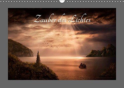 Zauber des Lichtes (Wandkalender 2019 DIN A3 quer): Durch Licht verzauberte Fantasy - Landschaften - Composings der besonderen Art (Monatskalender, 14 Seiten ) (CALVENDO Kunst)