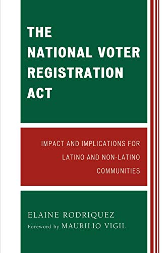 National Voter Registration Act: Impact and Implications for Latino and Non-Latino Communities por Elaine Rodriquez