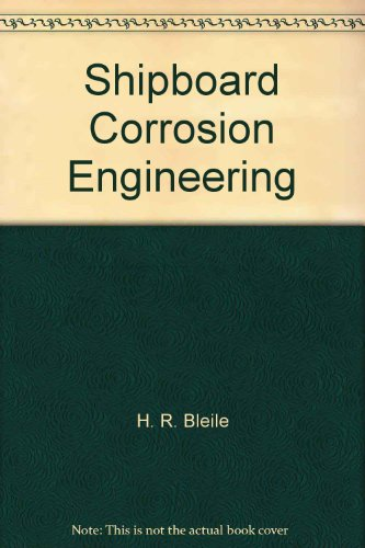 Engineering Corrosion (Shipboard Corrosion Engineering)