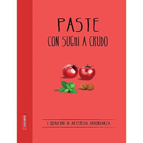 Paste Con Sughi A Crudo: Quaderni Di Cucina