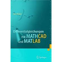 Differentialgleichungen mit MATHCAD und MATLAB (German Edition)