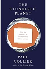 The Plundered Planet: How to Reconcile Prosperity With Nature Hardcover
