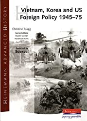 [Heinemann Advanced History: Vietnam, Korea and US Foreign Policy 1945-75] (By: Christine Bragg) [published: January, 2006]