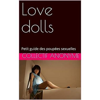 Love dolls: Petit guide des poupées sexuelles