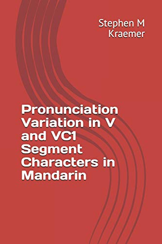 Pronunciation Variation in V and VC1 Segment Characters in Mandarin (Großdruck In Englisch-wörterbuch)