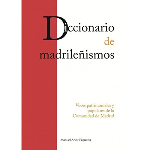 Diccionario de madrileñismos por Manuel Alvar Ezquerra