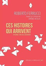 Ces histoires qui arrivent par Roberto Ferrucci