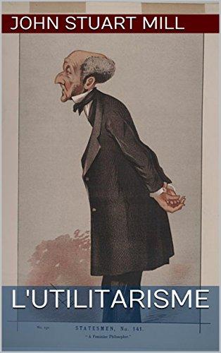 L'Utilitarisme par John Stuart Mill