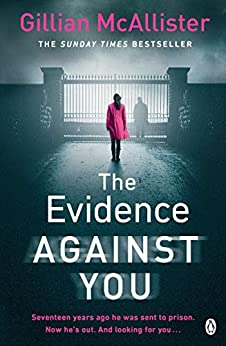 The Evidence Against You: The gripping new psychological thriller from the Sunday Times bestseller by [McAllister, Gillian]