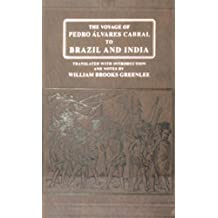 Voyage of Pedro Alvares Cabral to Brazil And India: From Contemporary Documents and Narratives