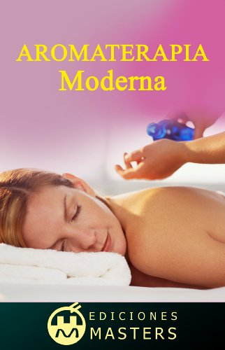 Aromaterapia moderna por Adolfo Pérez Agustí