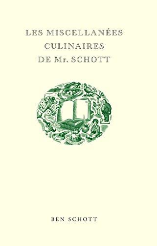 Les Miscellanées Culinaires de Mr. Schott par Ben Schott