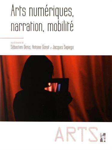 Arts numériques, narration, mobilité par Sébastien Denis