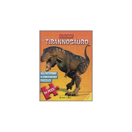 Il Tirannosauro. Libro Puzzle. Ediz. Illustrata