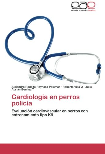 Cardiologia En Perros Policia por Reynoso Palomar Alejandro Rodolfo