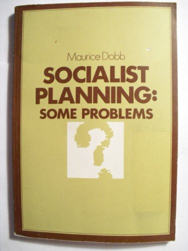 Socialist Planning: Some Problems (Socialism Today)