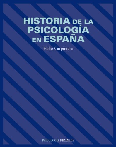 Historia de la Psicologia en Espana / History of Psychology in Spain par HELIODORO CARPINTERO CAPELL