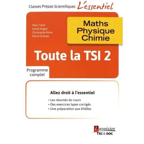 Toute la TSI 2e année : Maths, physique, chimie