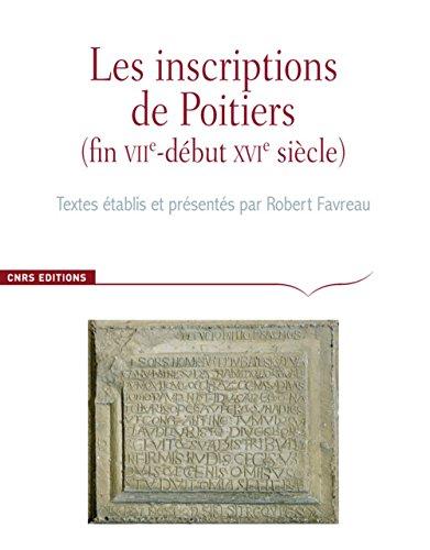 Les inscriptions de Poitiers - Corpus des inscriptions de la France médiévale - Hors série par Robert Favreau