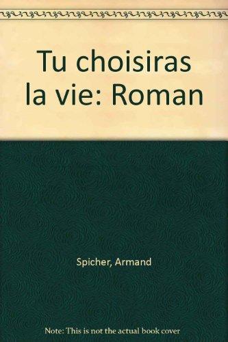 Tu Choisiras La Vie [Pdf/ePub] eBook