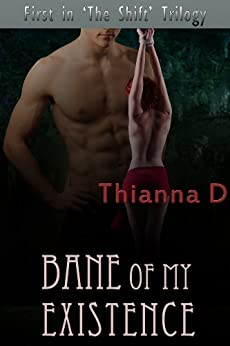 Bane of My Existence (The Shift Book 1) (English Edition) di [D, Thianna]