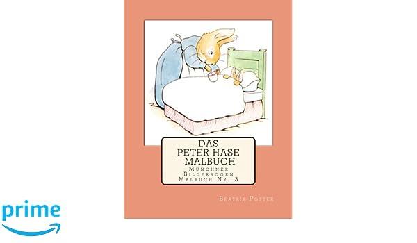 Das Peter Hase Malbuch: Amazon.de: Beatrix Potter: Bücher