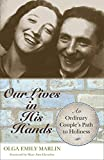 #10: Our Lives in His Hands: An Ordinary Couple's Path to Holiness
