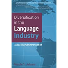 Diversification in the Language Industry: Success beyond translation (English Edition)