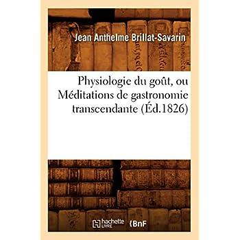 Physiologie du goût, ou Méditations de gastronomie transcendante (Éd.1826)