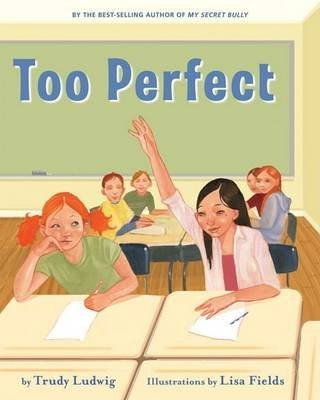 [(Too Perfect)] [Author: Trudy Ludwig] published on (May, 2009)