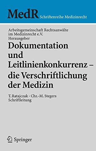 Dokumentation und Leitlinienkonkurrenz - die Verschriftlichung der Medizin (MedR Schriftenreihe Medizinrecht)