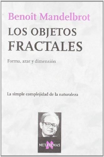 Los objetos fractales: Forma, azar y dimensión (Metatemas) por Benoît Mandelbrot