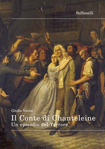 Il Conte di Chanteleine. Un episodio del Terrore