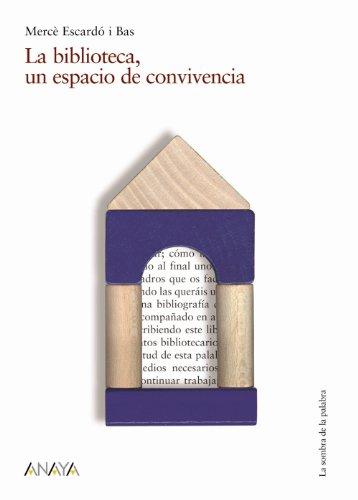 La biblioteca, un espacio de convivencia (Historia Y Literatura - La Sombra De La Palabra) epub