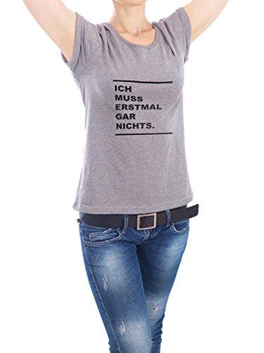 """Design T-Shirt Frauen Earth Positive """"Erstmal gar nichts."""" - stylisches Shirt Typografie von Anna Tverdostup Grau"""