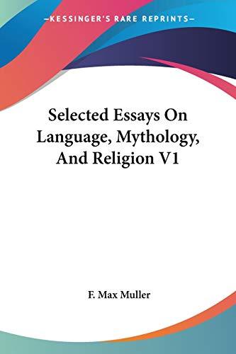 Selected Essays on Language, Mythology, and Religion
