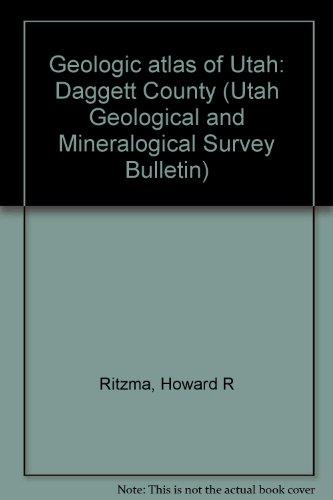 Geologic atlas of Utah: Daggett County (Utah Geological and Mineralogical Survey Bulletin)