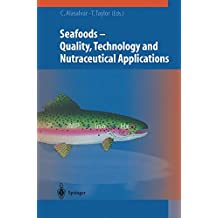 Seafoods - Technology, Quality And Nutraceutical Applications