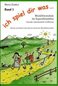 BLOCKFLOETENSCHULE 1 - arrangiert für Sopranblockflöte [Noten / Sheetmusic] Komponist: ZANKER MARIA