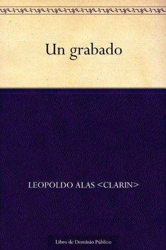 Un grabado por Leopoldo Alas <Clarin>