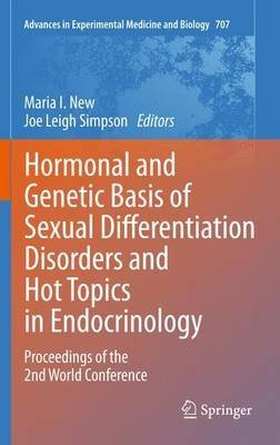 [(Hormonal and Genetic Basis of Sexual Differentiation Disorders and Hot Topics in Endocrinology: Proceedings of the 2nd World Conference)] [Edited by Maria I. New ] published on (August, 2013)