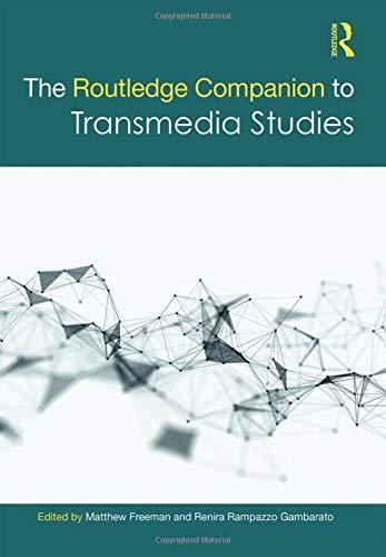 The Routledge Companion to Transmedia Studies (Routledge Media and Cultural Studies Companions)