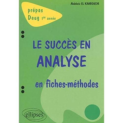 Le succès en analyse en fiches-méthodes, 1ère année