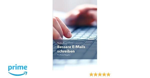 Bessere E Mails Schreiben Ein Praxis Ratgeber Nadja Buoyardane