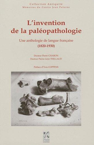 L'invention de la paléopathologie : Une anthologie de langue française (1820-1930)