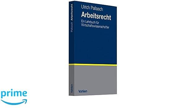Arbeitsrecht Amazonde Ulrich Pallasch Bücher